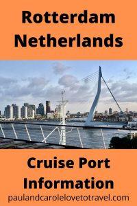 Rotterdam Netherlands Cruise Port Information