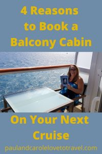 Reasons to book a balcony cabin cruise paul and carole